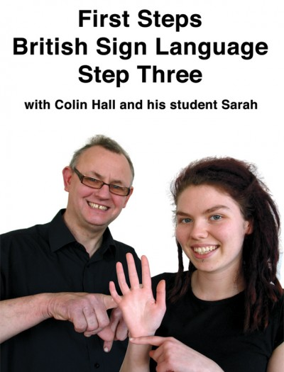 First Steps British Sign Language Step Three